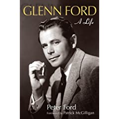 Glenn Ford: A Life (Wisconsin Film Studies)
