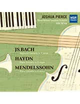 Haydn: Piano Concerto in D major, Hob.XVIII; Felix Mendelssohn: Piano Concerto in A minor (1821/22); Johann Sebastian Bach: Keyboard Concerto No.5 in F minor, BWV 1056