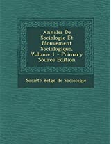 Annales de Sociologie Et Mouvement Sociologique, Volume 1 - Primary Source Edition