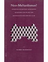 Neo-Mu'Tazilismus?: Intention Und Kontext Im Modernen Arabischen Umgang Mit Dem Rationalistischen Erbe Des Islam (Islamic Philosophy, Theology & Science: Texts & Studies)