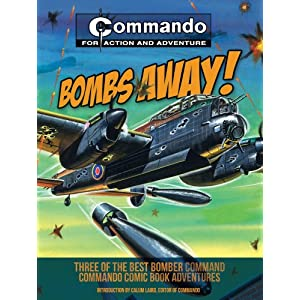 Commando: Bombs Away!: Three of the Best Bomber-Command Commando Comic Book Adventures