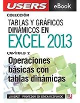 Tablas y gráficos dinámicos en Excel 2013: Operaciones básicas con tablas dinámicas (Colección Tablas y gráficos dinámicos en Excel 2013) (Spanish Edition)