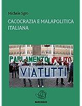 Cacocrazia e malapolitica italiana