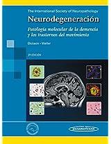Neurodegeneracion / Neurodegeneration: Patologia molecular de la demencia y los trastornos del movimiento / Molecular Pathology of Dementia and Movement Disorders