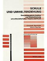 Schule Und Umwelterziehung: Eine Paedagogische Analyse Und Neubestimmung Umwelterzieherischer Theorie Und Praxis (Explorationen)