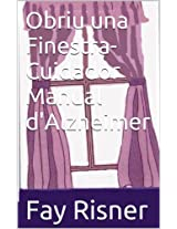 Obriu una Finestra-Cuidador Manual d'Alzheimer (Catalan Edition)