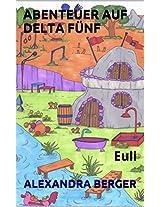 Abenteuer auf Delta Fünf: Euli (German Edition)