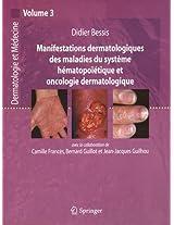 Manifestations dermatologiques des maladies du système hématopoïétique et oncologie dermatologique: Dermatologie et médecine, vol. 3