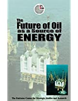 The Future of Oil as a Source of Energy