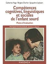 Compétences cognitives, linguistiques et sociales de l'enfant sourd: Piste d'évaluation (Pratiques psychologiques) (French Edition)