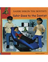 Sahir Goes to the Dentist in Albanian and English (First Experiences)