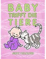 Baby Trifft die Tiere (Babys Buch)