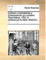 Cofrestr O Gymdeithas y Cyamrodorion Yn Llundain: Gwyl Ddewi, 1762. a Sylfaenwyd Fis Medi, MDCCLI. ...