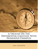 A Treatise on the Differential Calculus: With Numerous Examples