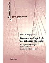 Pour Une Anthropologie Des Echanges Educatifs: Ethnographie Filmique de Rencontres Entre Jeunes Europeens (Transversales)