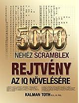 5000 Nehez Scramblex Rejtveny Az IQ Novelesere: Volume 3 (Hungarian Iq Boost Puzzles)