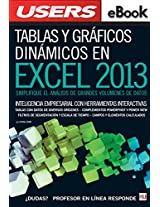 Tablas y gráficos dinámicos en Excel 2013: Inteligencia empresarial con herramientas interactivas (Spanish Edition)