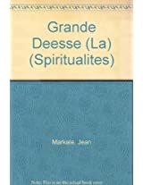 Grande Deesse (La) (Spiritualites)