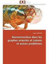 Reconstruction Dans Les Graphes Orientes Et Colores Et Autres Problemes