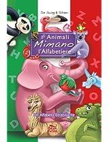 Gli Animali Mimano l'Alfabetiere. Un Alfabeto Strabiliante (Italian Edition)