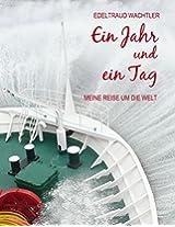 Ein Jahr und ein Tag: Meine Reise um die Welt (German Edition)