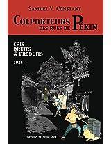 Colporteurs Des Rues de Pekin: Cris, Bruits Et Produits (Langue-Civilisation)