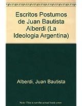 Escritos Postumos de Juan Bautista Alberdi (La Ideologia Argentina)