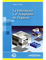La Enfermeria Y El Trasplante De Organos/ Nursing and the Organ Transplant