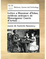 Lettre a Monsieur d'Eslon, médecin ordinaire de Monseigneur Comte d'Artois ...