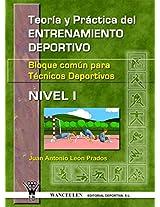 Teoría y práctica del entrenamiento deportivo. Bloque común para técnicos deportivos Nivel I (Spanish Edition)