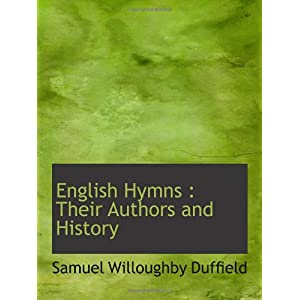 【クリックで詳細表示】English Hymns : Their Authors and History [Large Print]</span [ペーパーバック]