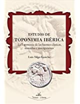 ESTUDIO DE TOPONIMIA IBÉRICA. LA TOPONIMIA DE LAS FUENTES CLÁSICAS,  MONEDAS E INSCRIPCIONES