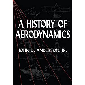 【クリックでお店のこの商品のページへ】A History of Aerodynamics: And Its Impact on Flying Machines (Cambridge Aerospace Series) [ペーパーバック]