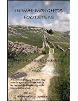In Wainwright's Footsteps: The Pennine Journey: A guidebook detailing a modern day route for a 200 mile circular walk in the Pennines first trodden by Alfred Wainwright in 1938.