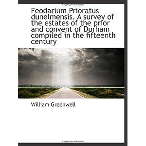 【クリックでお店のこの商品のページへ】Feodarium Prioratus dunelmensis. A survey of the estates of the prior and convent of Durham compiled [ペーパーバック]