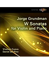 Jorge Grundman. W Sonatas for Violin and Piano