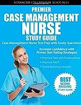 Premier Case Management Nurse Study Guide: Case Management Nurse Test Prep with Study Questions