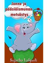 Jonne ja pääsiäismunan metsästys (Finnish Jonne Book 3) (Finnish Edition)