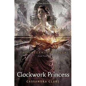 The Infernal Devices 3: Clockwork Princess