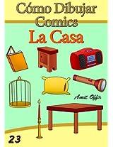 Cómo Dibujar Comics: La Casa (Libros de Dibujo nº 23) (Spanish Edition)