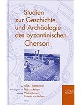 Studien Zur Geschichte Und Archaologie Des Byzantinischen Cherson (Colloquia Pontica)