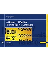 A Glossary of Plastics Terminology in 7 Languages: English, German, French, Italian, Spanish, Russian, Chinese