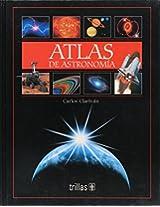 Atlas De Astronomia/ Astronomy Atlas