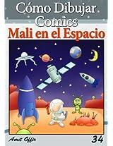 Cómo Dibujar Comics: Mali en el Espacio (Libros de Dibujo nº 34) (Spanish Edition)