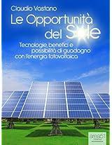 Le Opportunità del Sole. Tecnologie, benefici e possibilità di guadagno con l'energia fotovoltaica (Economia, Ecologia, Tecnologia) (Italian Edition)