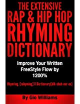 The Extensive Hip Hop Rhyming Dictionary: Volume 1 (Hip Hop Rhyming Dictionary: The Extensive Hip Hop & Rap Rhyming Dictionary)