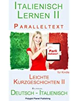 Italienisch Lernen II - Paralleltext - Leichte Kurzgeschichten II  Deutsch - Italienisch),  Bilingual - Doppeltext (German Edition)