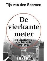 De vierkante meter: Een Eindhovense geschiedenis 1934-1959 (Dutch Edition)
