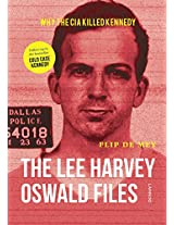 The Lee Harvey Oswald Files: Why the CIA Killed Kennedy