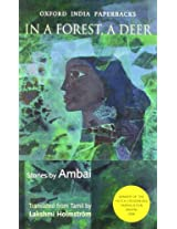 In a Forest, a Deer: Stories by Ambai: Stories By Ambai Translated From Tamil By Lakshmi Holmstrom
